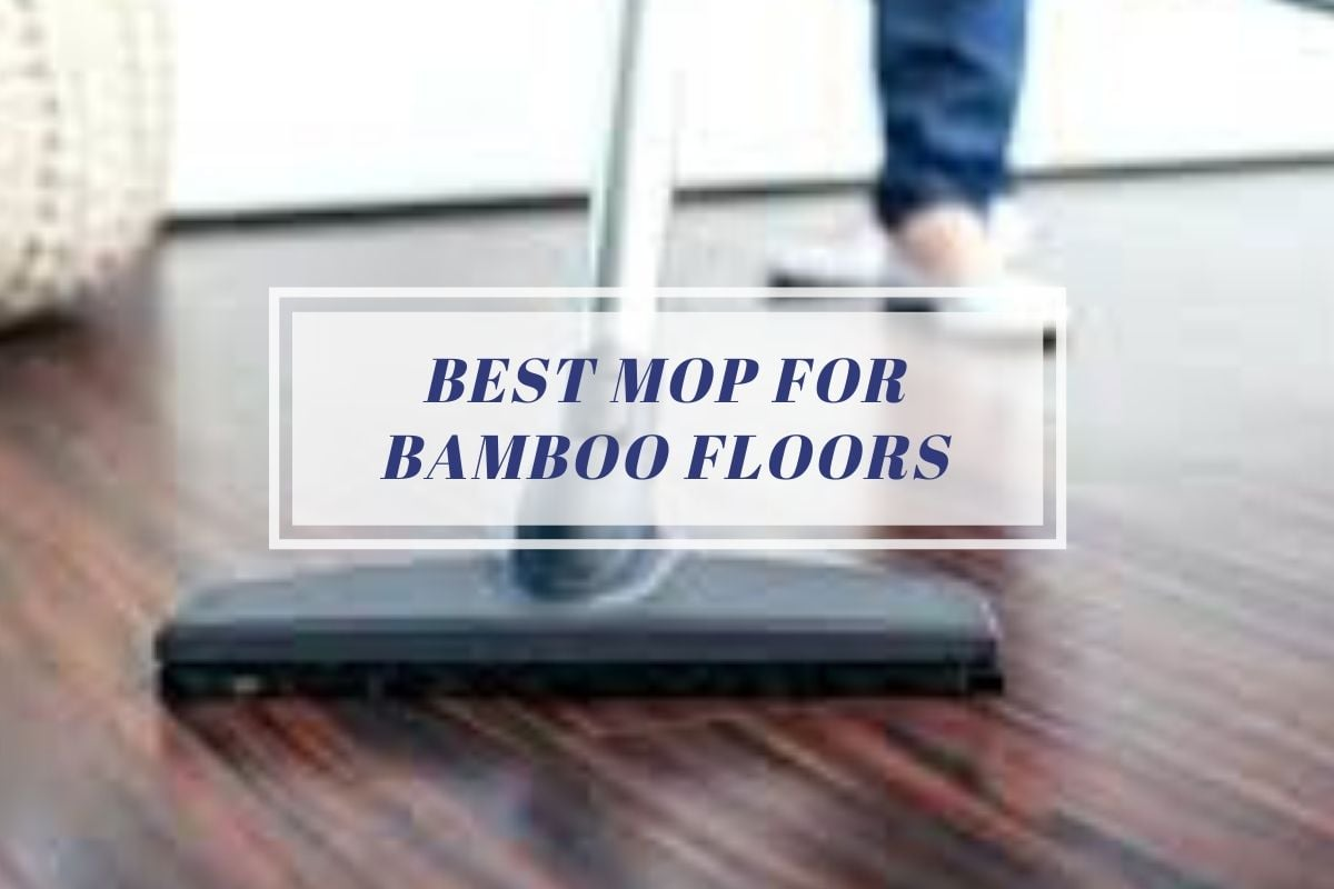 Best Mop for Bamboo Floors
